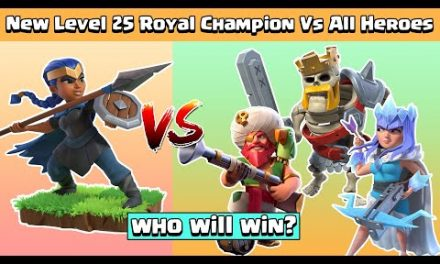 New Level 25 ROYAL CHAMPION Vs All Heroes | Clash of Clans Gameplay