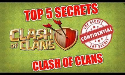 TOP 5 SECRETS OF CLASH OF CLANS!!!