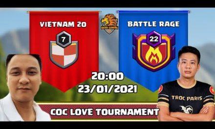 BÁN KẾT 1: VIETNAM 20 vs BATTLE RAGE | COC LOVE TOURNAMENT | Clash Of Clans | Akari Gaming