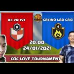 BÁN KẾT 2: A3 VN 1ST vs CASINO LAO CAI3 | COC LOVE TOURNAMENT | Clash Of Clans | Akari Gaming