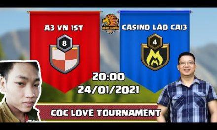 BÁN KẾT 2: A3 VN 1ST vs CASINO LAO CAI3 | COC LOVE TOURNAMENT | Clash Of Clans | Akari Gaming