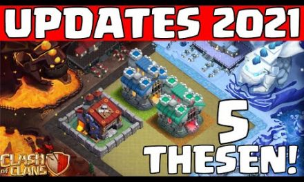 CLASH OF CLANS UPDATES 2021 * 5 steile Thesen!