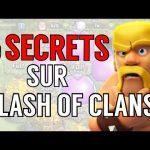 TOP 5 DES PLUS GROS SECRETS SUR CLASH OF CLANS !