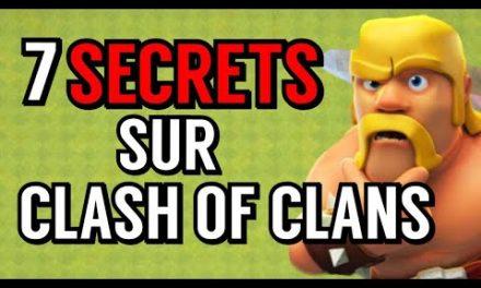 TOP 7 DES PLUS GROS SECRETS SUR CLASH OF CLANS !
