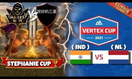 Darkest MuZhan vs 說好的三星 – Stephanie Cup Ro8 | India vs Netherlands – Vertex Cup | #clashofclans #coc