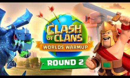 Clash Worlds Warmup Round 2 – Clash of Clans