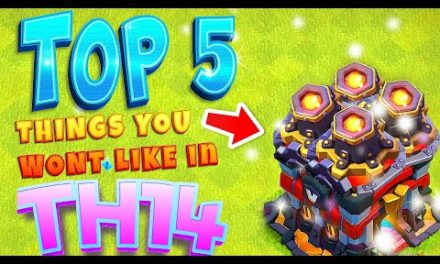"Top 5 Things Everyone Will Hate About TH14!! ""Clash Of Clans"""
