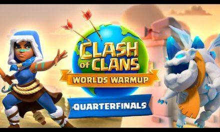 Clash Worlds Warmup Quarterfinals – Clash of Clans