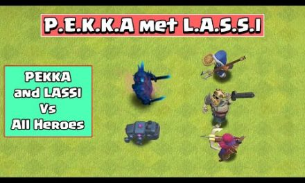 PEKKA + LASSI VS ALL HEROES | CLASH OF CLANS | PEKKA VS Barbarian King, Archer Queen, Royal Champion