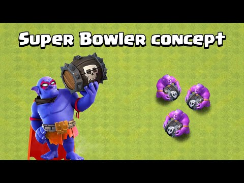 SUPER BOWLER Concept (unofficial)   Clash of Clans