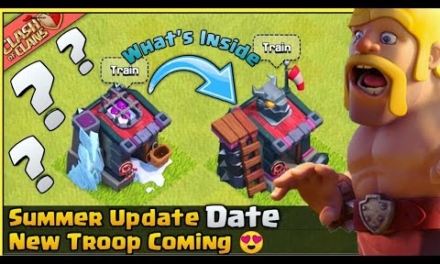 NEW UPCOMING TROOP DETAILS    SUMMER UPDATE 2021    Clash of Clans New Update 2021 – Coc