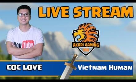 COC LOVE vs Vietnam Human CỰC CĂNG – TH14 ATTACK Clash of clans | Akari Gaming