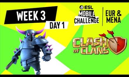EUR/MENA Clash of Clans | Week 3 Day 1 | ESL Mobile Challenge Spring 2021